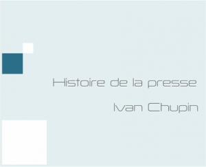 Histoire de la presse (1631 à nos jours) - Prépa journalisme